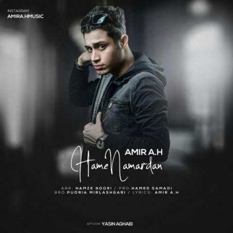 دانلود آهنگ جدید امیر ای اچ همه نامردن Amir A.H -